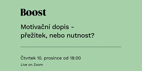 Boost: Motivační dopis - přežitek, nebo nutnost? tickets