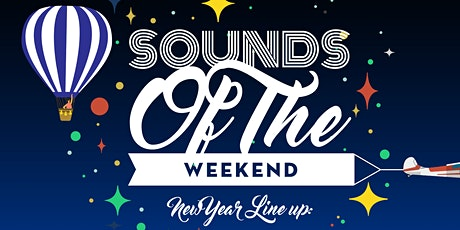 Sounds of the Weekend -  NYE House Party tickets
