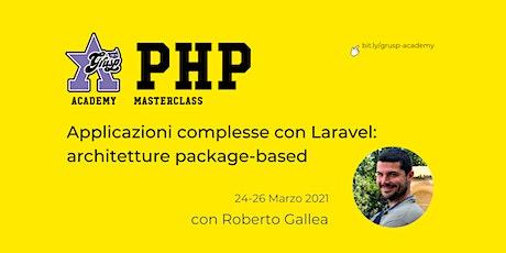 Applicazioni complesse con Laravel [GrUSP Academy - PHP Masterclass] tickets