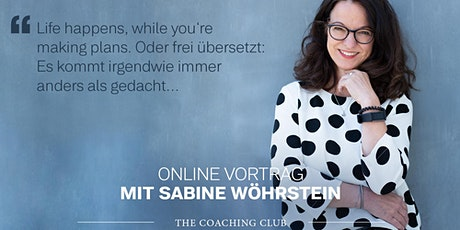 "Online Impulsvortrag ""Life happens while you're making plans"" Tickets"