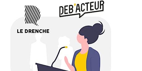 Session Déb'Acteur - Le Drenche #5G billets