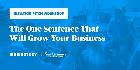 [Elevator Pitch Workshop] The One Sentence That Will Grow Your Business tickets