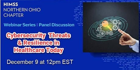 NOHIMSS: Cybersecurity  Threats & Resilience in Healthcare Today tickets