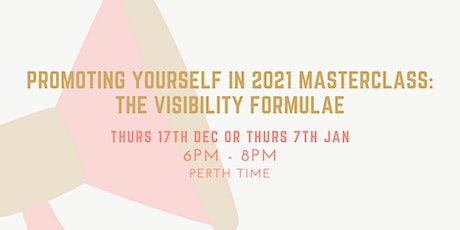 Promoting Yourself in 2021 Masterclass: The Visibility Formulae tickets