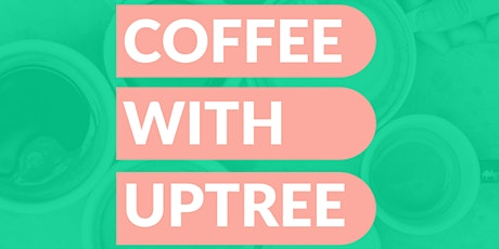 Coffee with Uptree tickets