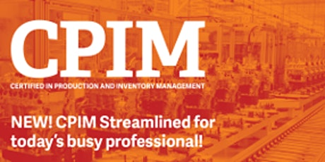 CERTIFIED IN PRODUCTION AND INVENTORY MANAGEMENT (CPIM PART 1) tickets