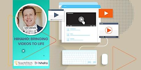 HIHAHO: Bringing Videos to Life tickets