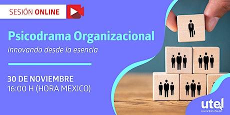 """Sesión online """"Psicodrama Organizacional: innovando desde la esencia"""" entradas"""
