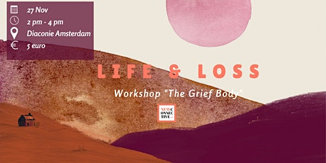 Life & Loss: Workshop Grief Body tickets