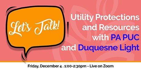 Let's Talk! Utility Protections & Resources with PA PUC & Duquesne Light tickets