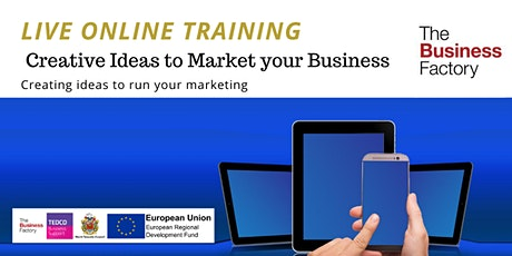 LIVE ONLINE –Creative Ideas to Market your Business 1.30pm to 4.30pm tickets
