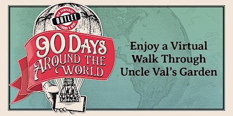 Enjoy a Virtual Walk Through Uncle Val's Garden tickets
