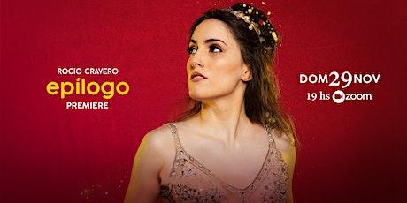 "Rocío Cravero  - Premiere ""Epílogo"" ingressos"
