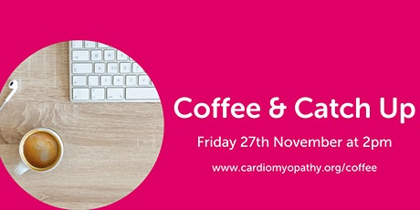 Coffee & Catch Up (Friday November 27th) tickets