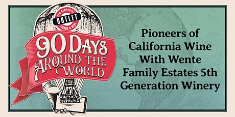 Pioneers of California Wine With Wente Family Estates 5th Generation Winery tickets