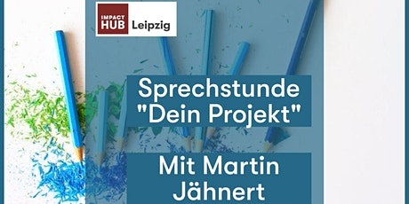 "Sprechstunde ""Dein Projekt"". One-to-one session 8-9 Uhr Tickets"