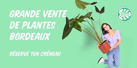 Grande Vente de Plantes - Bordeaux billets