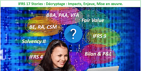 IFRS 17 Stories : Décryptage : Impacts, Enjeux, Mise en oeuvre - Session 2 billets