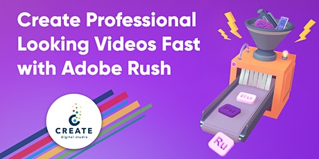 Create Professional Looking Videos Fast with Adobe Rush tickets
