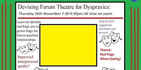 Devising Forum Theatre for Dyspraxics.  Theme: Red Flags When Dating tickets