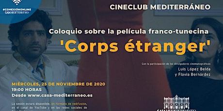 """Cineclub del Mediterráneo """"Corps étrange"""" tickets"""
