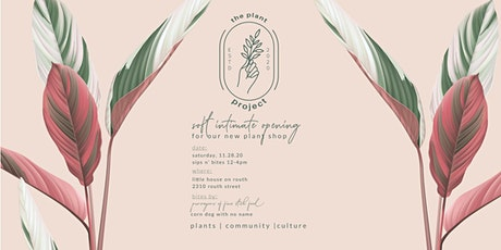 The Plant Project Soft Opening tickets