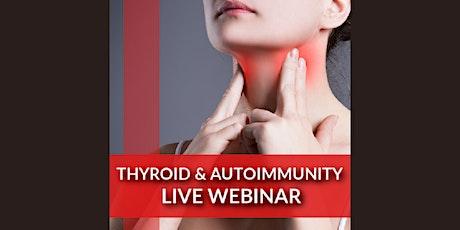 Live Thyroid & Autoimmunity Webinar: A Holistic Approach tickets