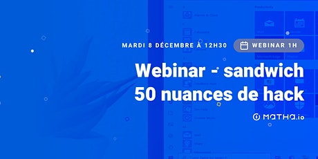 [WEBINAR - SANDWICH #1] 50 nuances de hacks billets