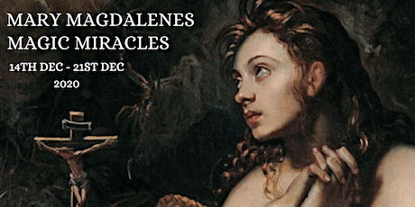 Mary Magdalenes Magic Miracles (Online Event) tickets
