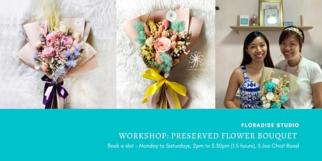 Workshop: Preserved Flower Bouquet tickets