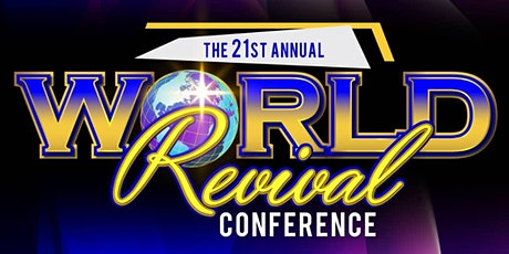 The 21st Annual World Revival Conference tickets