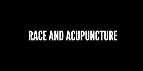 Race and Acupuncture tickets