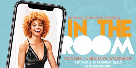 In the Room: Tik Tok & Reels Content Creation for Beginners tickets