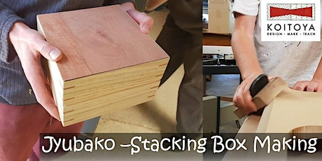 Making JYUBAKO, Stacking Boxes - Koitoya Woodworking Class 2021 tickets