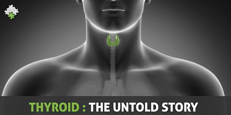 Thyroid: The Untold Story Webinar tickets