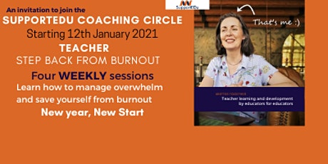 SupportEdu Coaching Circle: TEACHER - Step back from burnout. tickets