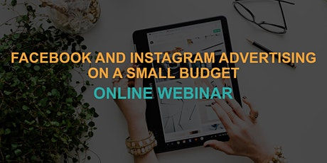 Facebook and Instagram Advertising on a Small Budget: Online Webinar tickets