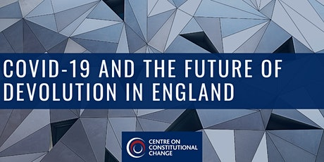 Covid-19 and the future of devolution in England tickets