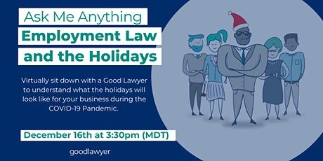 Ask Me Anything: Employment Law and the Holidays tickets