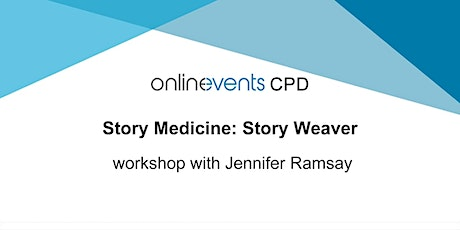 Story Medicine: Story Weaver workshop with Jennifer Ramsay tickets