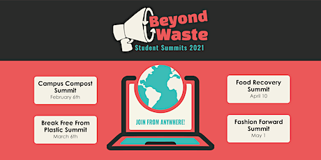 Beyond Waste Student Summits Spring 2021 Series tickets