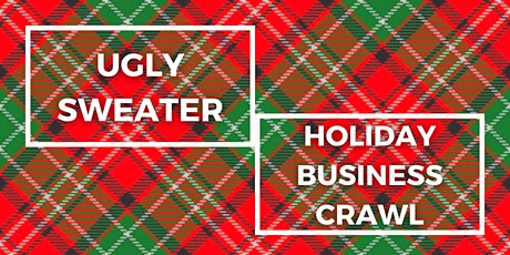 Ugly Sweater - Holiday Business Crawl tickets