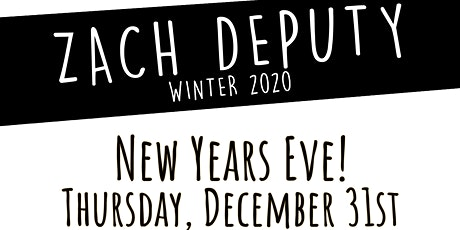 Zach Deputy - New Years Eve [Early Show] tickets