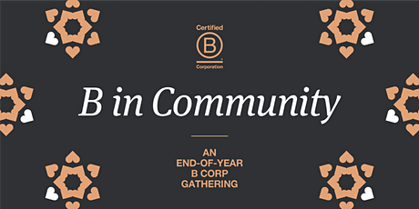 B in Community: An end-of-year B Corp gathering tickets