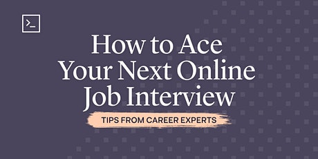Tips from Career Experts: How to Ace Your Next Online Job Interview tickets
