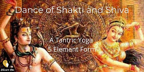 Dance of Shakti and Shiva Series ::  Tantric Yoga 5-Element Form tickets