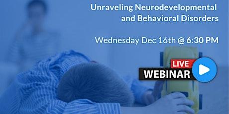 [WEBINAR]  Unraveling Neurodevelopmental and Behavioral Disor tickets