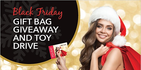 BLACK FRIDAY GIFT BAG GIVEAWAY AND TOY DRIVE tickets