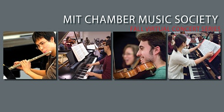 MIT Chamber Music Society: Fall Virtual Concert Series - Showcase #2 tickets