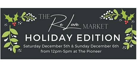 The ReLove Market: Holiday Edition tickets